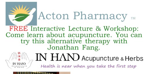FREE Interactive Lecture & Workshop: Come learn about acupuncture. You can try this alternative therapy