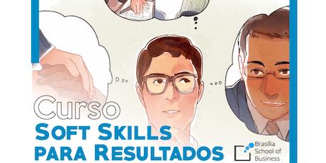 Soft Skills para Resultados [Turma de Agosto em Brasília] bilhetes
