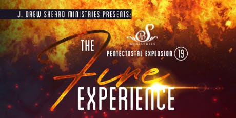 Pentecostal Explosion 2019 - The Fire Experience tickets