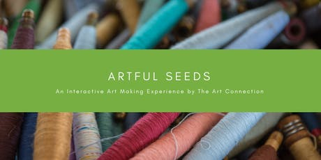 Artful Seeds, an Interactive Art Making Experience: Workshop at District Hall tickets
