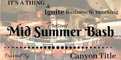 Mid Summer Bash, Business Networking Event!