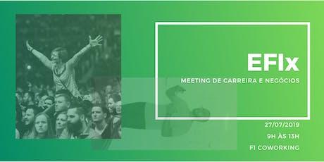 EFIx - Meeting de Carreira e Negócios ingressos