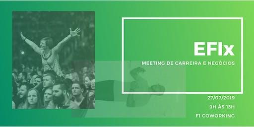 EFIx - Meeting de Carreira e Negócios