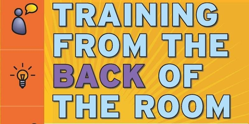Training from the BACK of the Room (TBR) Los Angeles