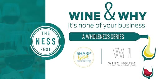 The NESS Fest + Sharp Brain Consulting: Wine and Why It's None of Your Business