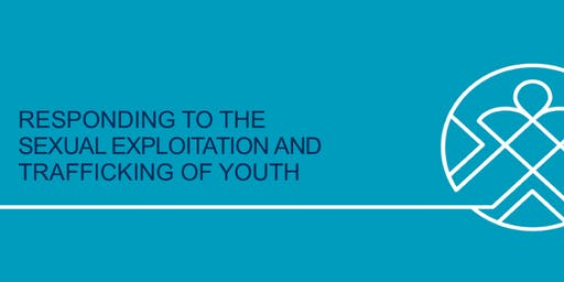 Responding to the Sexual Exploitation and Trafficking of Youth - October