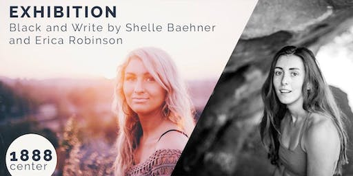 EXHIBITION: Black and Write by Shelle Baehner and Erica Robinson