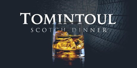TOMINTOUL SCOTCH DINNER tickets
