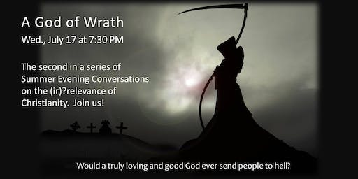 Summer Evening Discussion - A God of Wrath