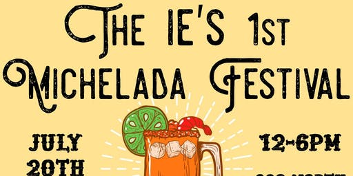 The I.E's 1st Michelada Festival