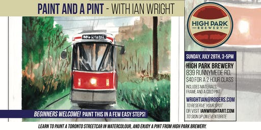 PAINT A HIGH PARK STREETCAR, at High Park Brewery, with Ian Wright