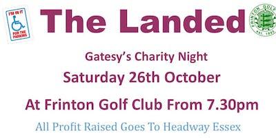 The Landed (Gatesy's Charity Night)