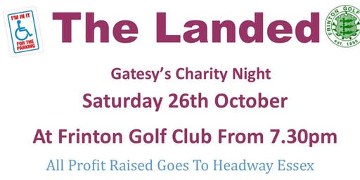 The Landed (Gatesy's Charity Night)