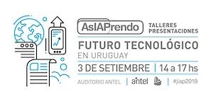 #AsIAPrendo 2019 - Futuro Tecnológico en Uruguay