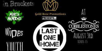 Gold Rose Promotions || Last One Home  + Guests