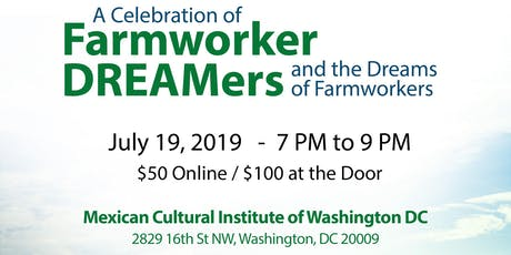 A Celebration of Farmworker DREAMers and the Dreams of Farmworkers tickets