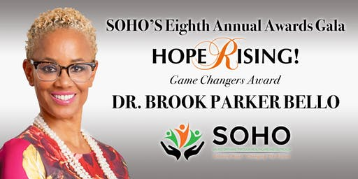 SOHO's Hope Rising Gala Featuring Dr. Brook Parker Bello