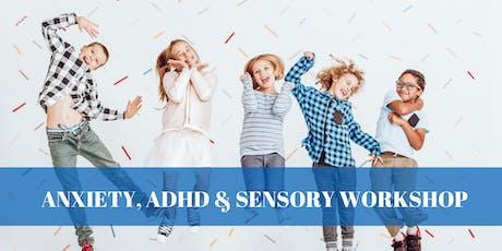 ANXIETY, ADHD + SENSORY WORKSHOP tickets