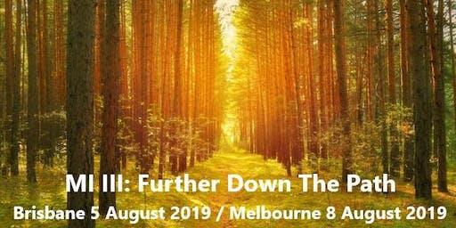 Copy of MI III: Advancing Down The Path - Melbourne