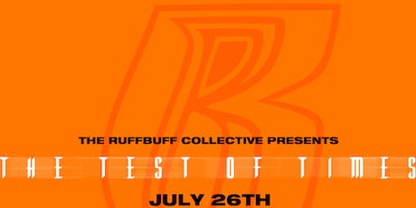 THE TEST OF TIMES: ANNUAL RUFF BUFF REUNION tickets
