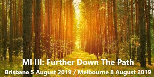 Copy of MI III: Advancing Down The Path - Brisbane