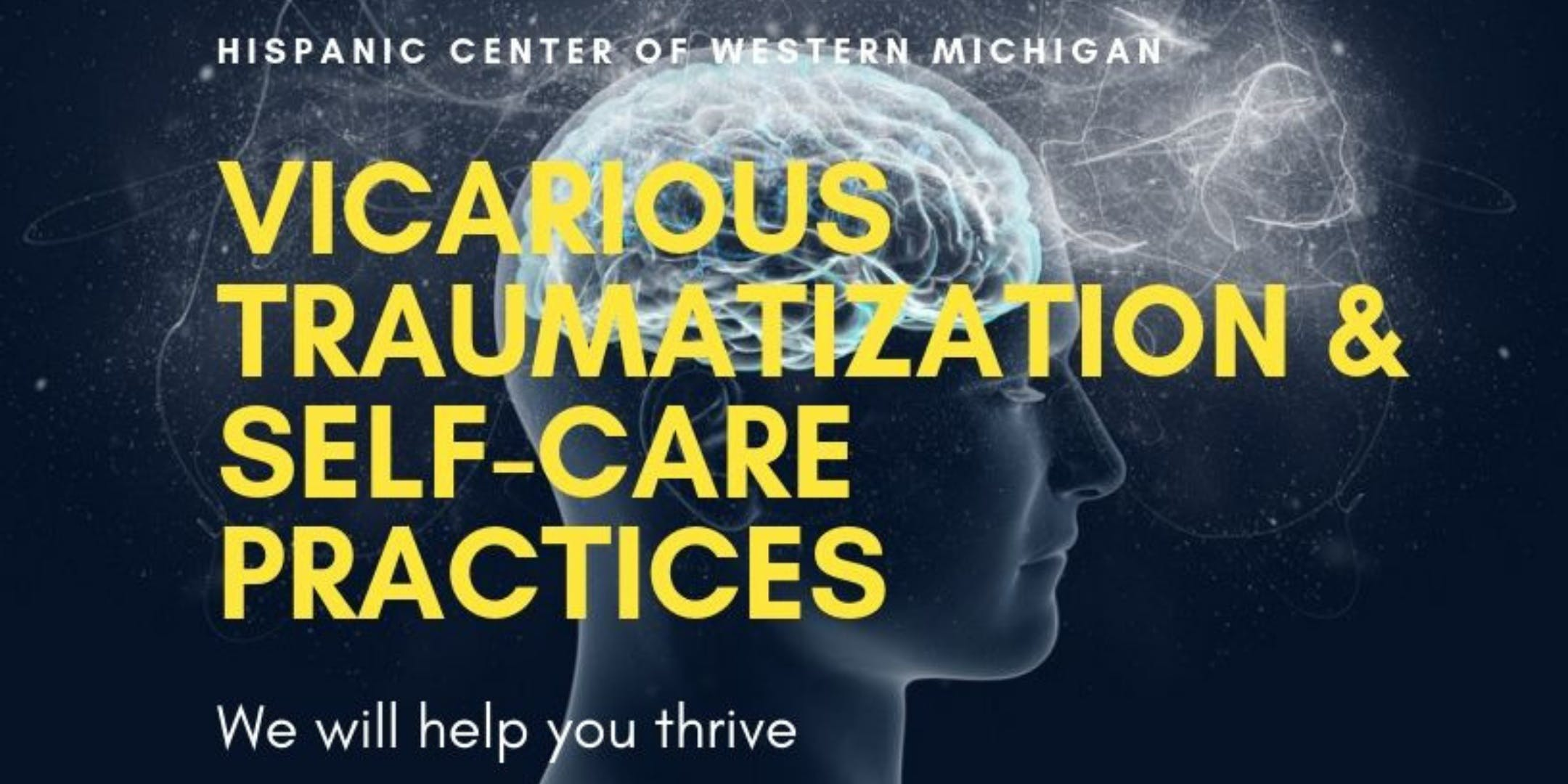 Vicarious Traumatization & Self-Care Practices offered by the Hispanic Center of Western Michigan