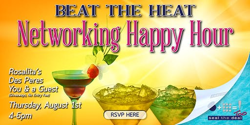 Beat the Heat - Networking Happy Hour - August 2019