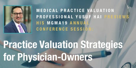 MGMA19 Preview Session: Practice Valuation Strategies for Physician-Owners tickets