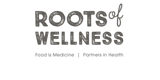 Roots of Wellness: Food as Medicine (eleven (11) week program)