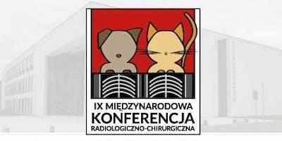 IX Międzynarodowa Konferencja Radiologiczno - Chirurgiczna
