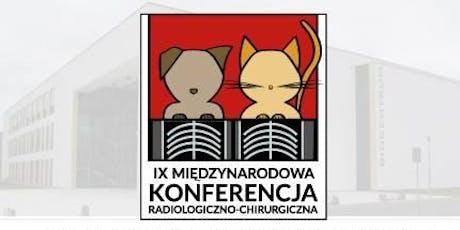 IX Międzynarodowa Konferencja Radiologiczno - Chirurgiczna tickets