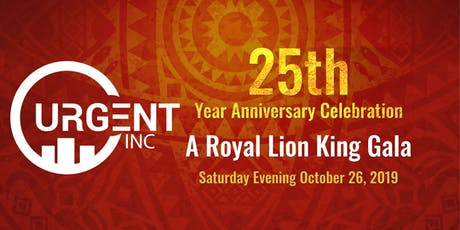 ROYAL LION KING GALA- URGENT Inc. Celebrates 25th Year Anniversary tickets