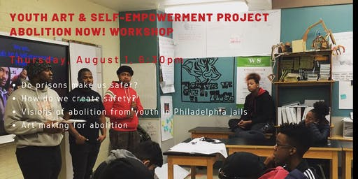 Youth Art & Self-empowerment Project – ABOLITION NOW! Workshop