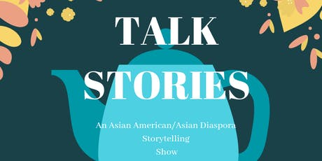 TALK STORIES: An Asian American/Asian Diaspora Storytelling Show tickets