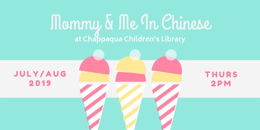 Mommy & Me, in Chinese–Ages 2-5 with Adult–July 25
