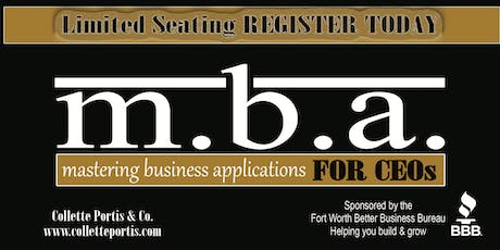 M.B.A. for CEOs 8-Week LIVE Business Mastermind Sponsored by the Fort Worth Better Business Bureau tickets
