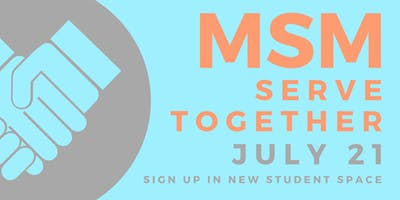 MSM Serve Together - July 21st 2019