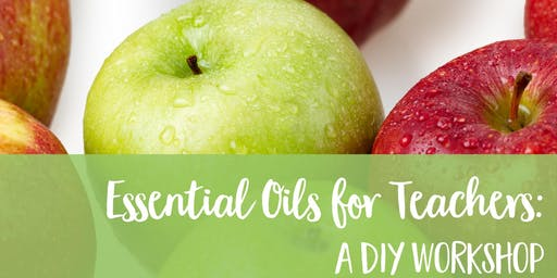 Essential Oils for Teachers - A DIY Workshop!