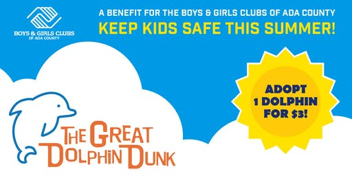 The Great Dolphin Dunk: A Benefit For The Boys & Girls Clubs of Ada County