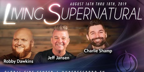Living Supernatural - Aug 16-18 Jeff Jansen, Robby Dawkins & Charlie Shamp tickets