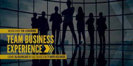 WORKSHOP TBEx - Team Business Experience (LONDRINA ingressos