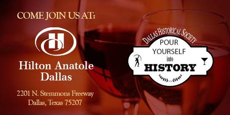 Pour Yourself into History with the Dallas Historical Society  tickets