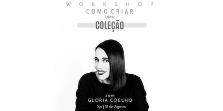 Como criar uma coleção com Glória Coelho - 31 de Agosto - São Paulo ingressos