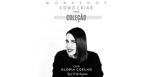 Como criar uma coleção com Glória Coelho - 31 de Agosto - São Paulo