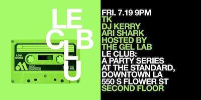 Le Club: TK, DJ Kerry & Ari Shark