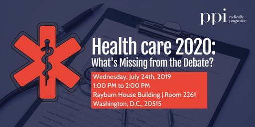 Health Care 2020: What's Missing from the Debate?
