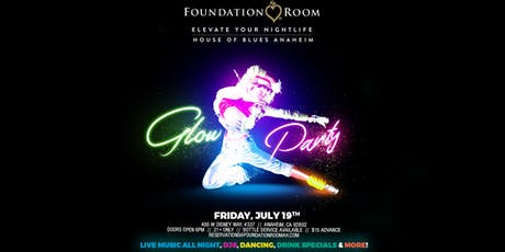21+/ Glow Party | House of Blues Anaheim's Foundation Room tickets
