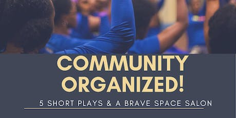 Community Organized! 5 Short Plays by Jeanine T. Abraham tickets