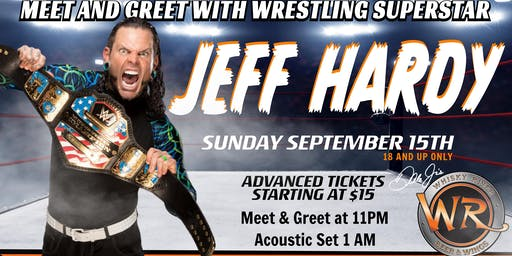Meet & Greet with Wrestling Superstar Jeff Hardy