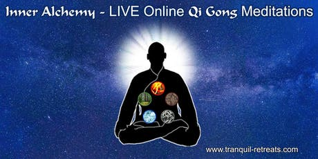 Inner Alchemy QI GONG - LIVE Online Meditation Course  tickets